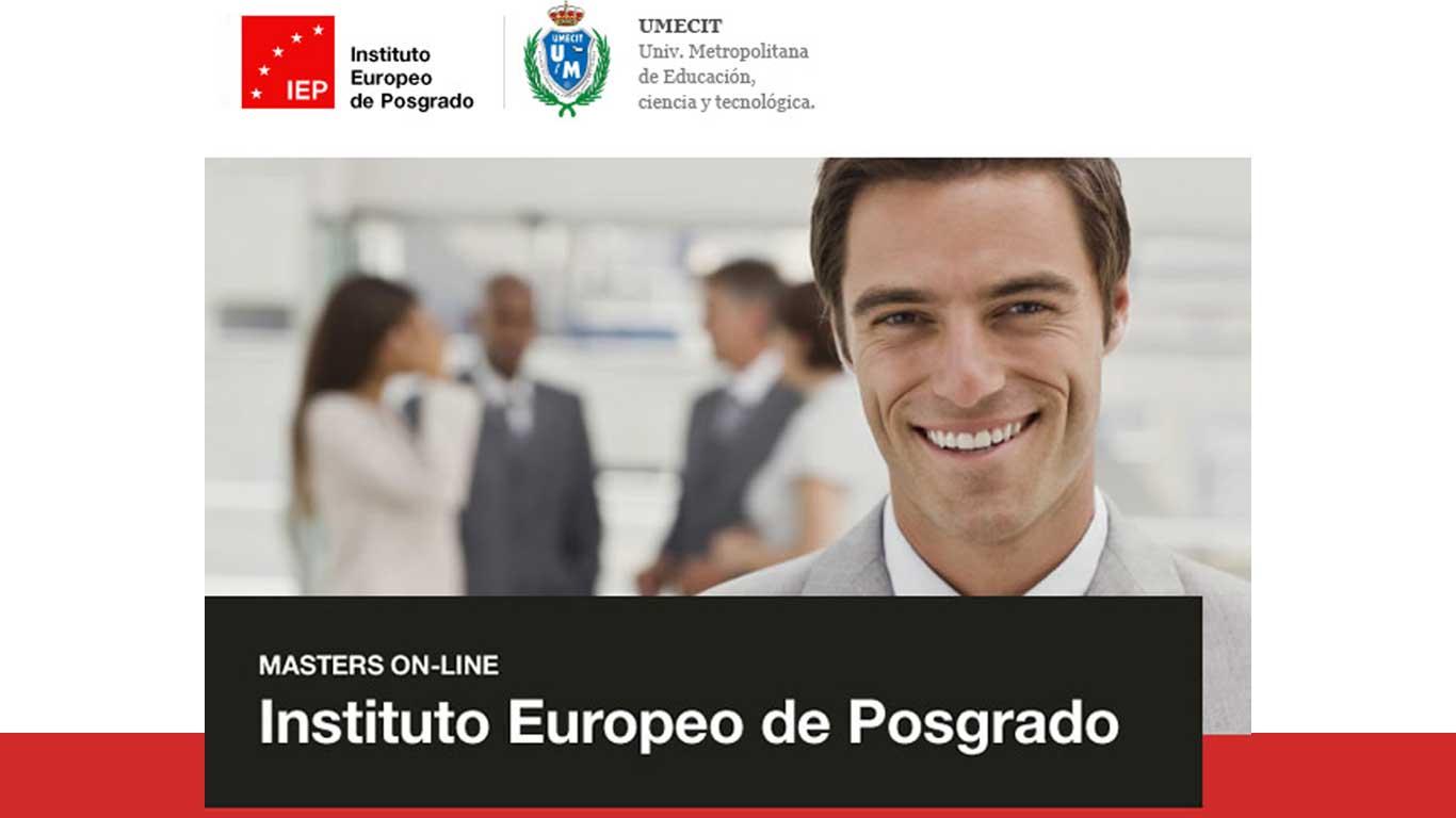 MÁSTERS DE TECNOLOGÍA E INFORMÁTICA INSTITUTO EUROPEO DE POSGRADO IEP
